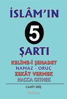 İslam'ın 5 Şartı-Kelime-i Şehadet-Oruç-Zekat Vermek-Hacca Gitmek