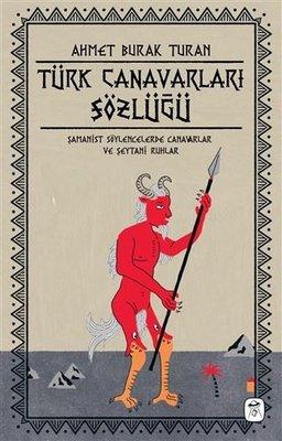 Türk Canavarları Sözlüğü (Resimli)