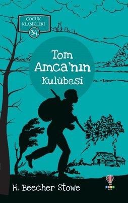 Tom Amca'nın Kulübesi-Çocuk Klasikleri 34