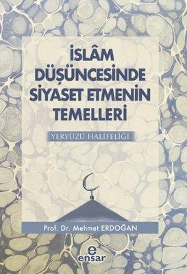 İslam Düşüncesinde Siyaset Etmenin Temelleri