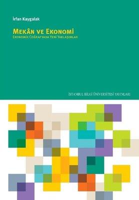 Mekan ve Ekonomi: Ekonomik Coğrafyada Yeni Yaklaşımlar