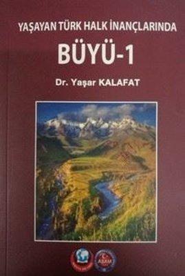Büyü 1-Yaşayan Türk İnançlarından