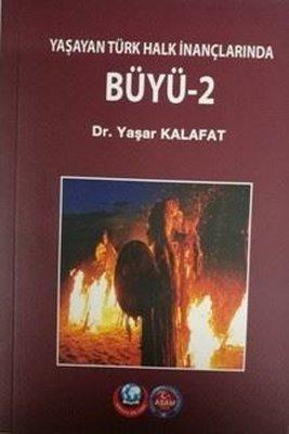 Büyü 2-Yaşayan Türk İnançlarından