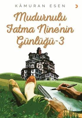 Mudurnulu Fatma Nine'nin Günlüğü - 3