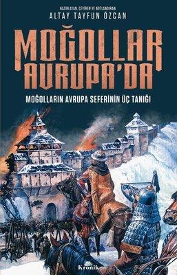 Moğollar Avrupa'da-Moğolların Avrupa Seferinin Üç Tanığı
