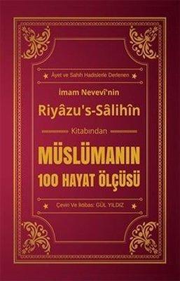 Müslümanın 100 Hayat Ölçüsü Riyazu's Salihin Kitabından