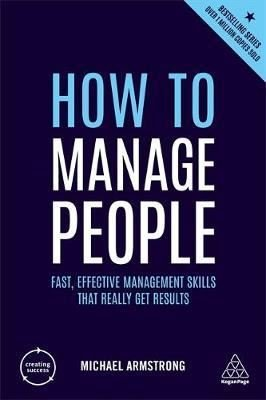 How to Manage People: Fast, Effective Management Skills that Really Get Results (Creating Success)