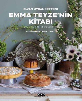 Emma Teyze'nin Kitabı-Yeni Başlayanlar İçin İtalyan Mutfağı
