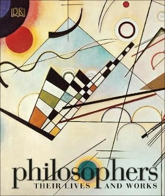 Philosophers: Their Lives and Works (Dk)