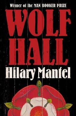 Wolf Hall: Winner of the Man Booker Prize (The Wolf Hall Trilogy)