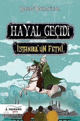 Hayal Geçidi-İstanbul'un Fethi
