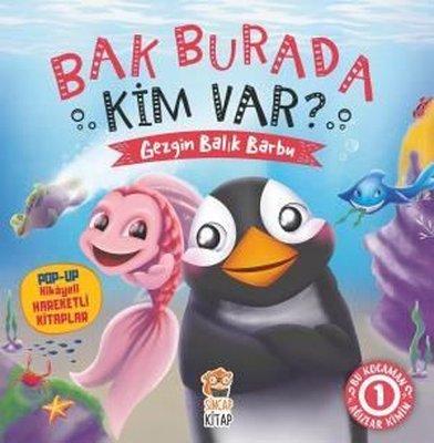 Bak Burada Kim Var-Gezgin Balık Barbu-PopUp İle Keşfet