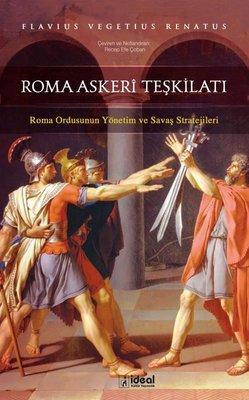 Roma Askeri Teşkilatı-Roma Ordusunun Yönetim ve Savaş Stratejileri