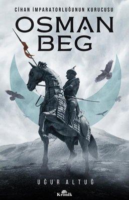 Osman Beg: Cihan İmparatorluğunun Kurucusu