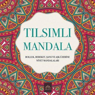 Tılsımlı Mandala: Bolluk Bereket Şans ve Aşk Üzerine Niyet Mandalaları