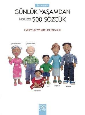 İngilizce Sözcük Kitap-Resimlerle Günlük Yaşamdan 500 Sözcük
