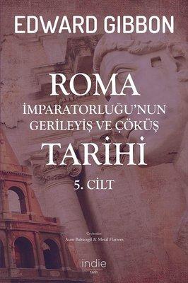 Roma İmparatorluğunun Gerileyiş ve Çöküş Tarihi 5.Cilt