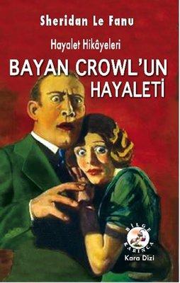 Bayan Crowlun Hayaleti-Hayalet Hikayeleri