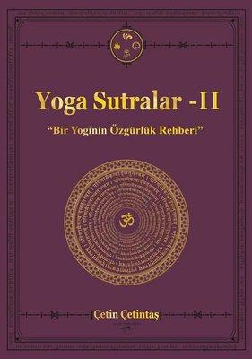Yoga Sutralar 2-Bir Yoginin Özgürlük Rehberi