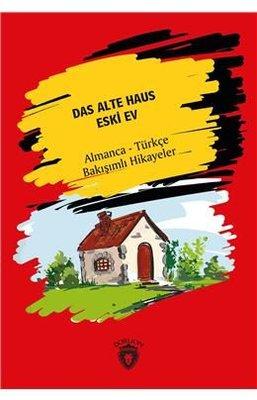 Das Alte Haus-Almanca-Türkçe Bakışımlı Hikayeler