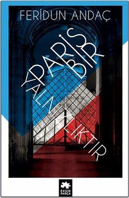Paris Bir Yalnızlıktır
