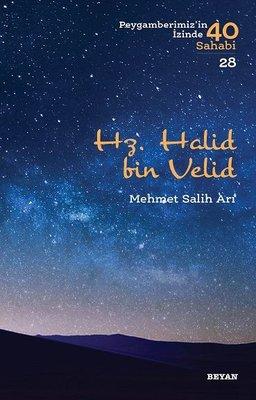 Hz. Halid bin Velid-Peygamberimiz'in İzinde 40 Sahabi 28
