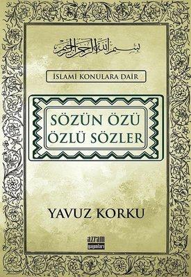 Sözün Özü Özlü Sözler-İslami Konulara Dair