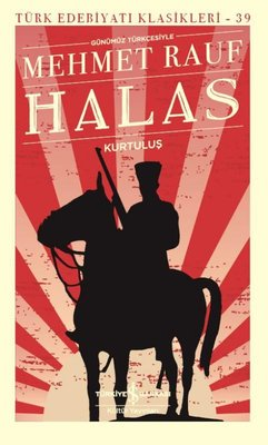 Günümüz Türkçesiyle Halas Kurtuluş-Türk Edebiyatı Klasikleri 39