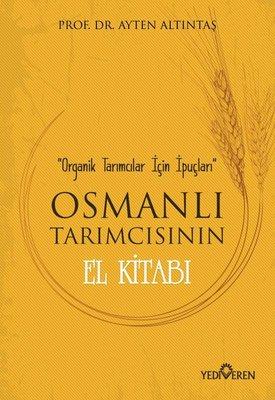 Osmanlı Tarımcısının El Kitabı-Organik Tarımcılar İçin İpuçları