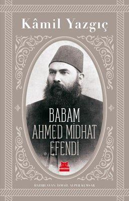 Babam Ahmed Midhat Efendi