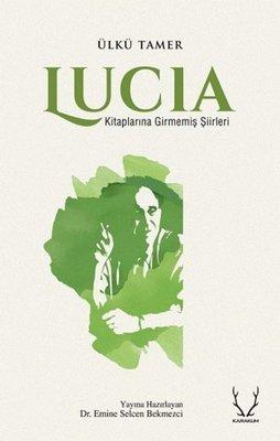 Lucia - Kitaplarına Girmemiş Şiirleri