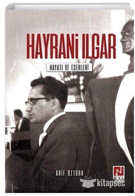 Hayrani Ilgar: Hayatı ve Eserleri