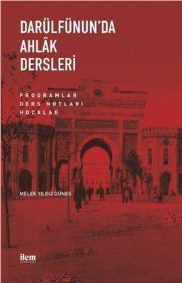 Darülfünun'da Ahlak Dersleri - Programlar Ders Notları Hocalar