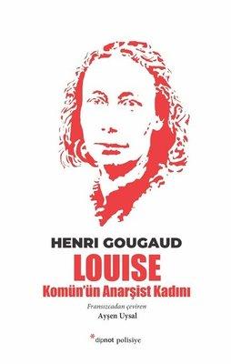 Louise - Komün'ün Anarşist Kadını