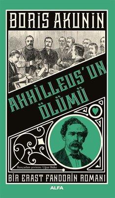 Akhilleus'un Ölümü - Bir Erast Fandorin Romanı
