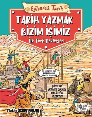 Tarih Yazmak Bizim İşimiz - İlk Türk Devletleri - Eğlenceli Tarih
