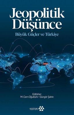 Jeopolitik Düşünce - Büyük Güçler ve Türkiye