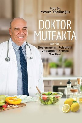 Doktor Mutfakta - Beslenmenin Felsefesi ve Sağlıklı Yemek Tarifleri