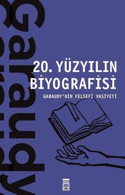 20. Yüzyılın Biyografisi - Garaudy'nin Felsefi Vasiyeti