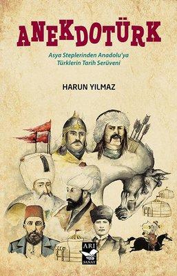 Anekdotürk - Asya Steplerinden Anadoluya Türklerin Tarih Serüveni
