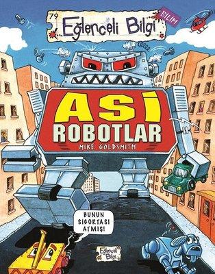 Asi Robotlar - Eğlenceli Bilgi