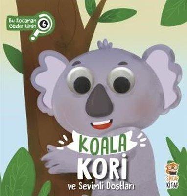 Koala Kori ve Sevimli Dostları - Bu Kocaman Gözler Kimin 6