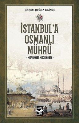 İstanbul'a Osmanlı Mührü - Merhamet Medeniyeti