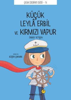 Küçük Leyla Erbil ve Kırmızı Vapur - Çocuk Edebiyat Dizisi 14