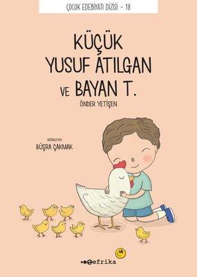 Küçük Yusuf Atılgan ve Bayan T. - Çocuk Edebiyat Dizisi 18