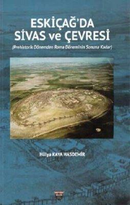 Eski Çağda Sivas ve Çevresi