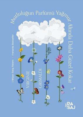 Mutluluğun Parfümü Yağmur Altında Daha Güzel Kokar