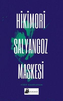 Hikimori - Salyangoz Maskesi