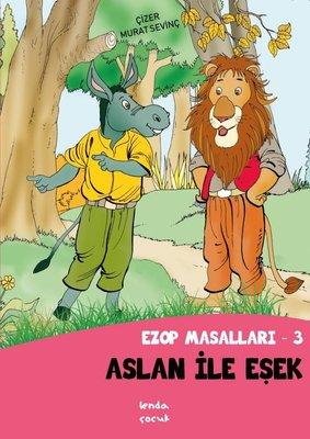 Aslan ile Eşek - Ezop Masalları 3