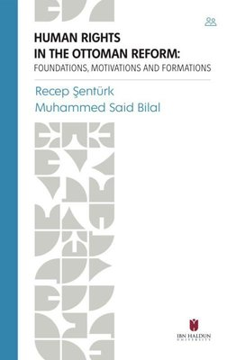 Human Rights in the Ottoman Reform: Foundations Motivations and Formations